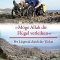 Möge Allah dir Flügel verleihen Per Liegerad durch die Türkei