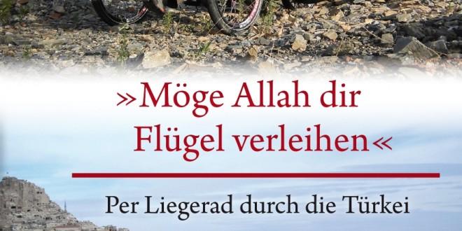 Blick ins Buch: Möge Allah dir Flügel verleihen – Per Liegerad durch die Türkei von Thomas Bauer